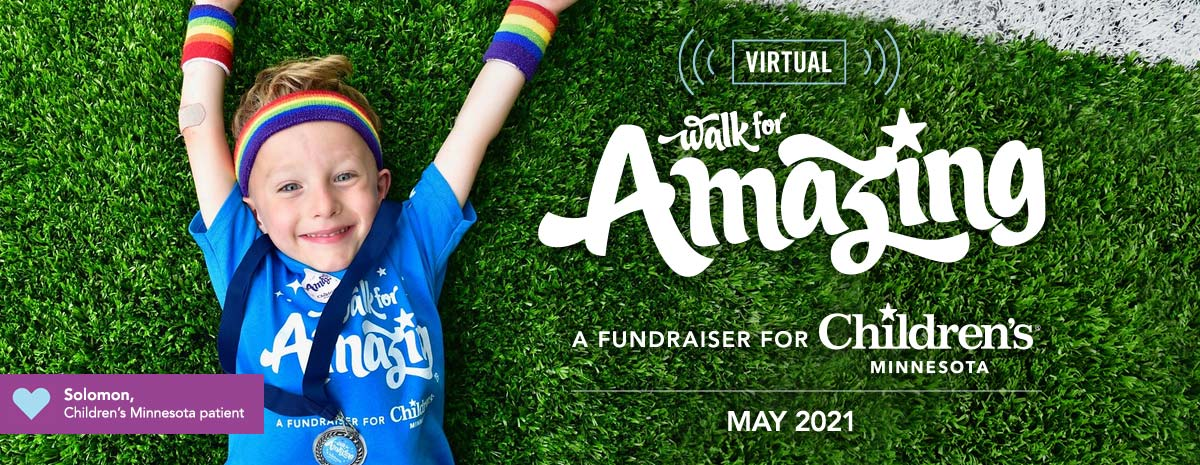 Virtual Walk for Amazing, a fundraiser for Children's Minnesota, May 2021