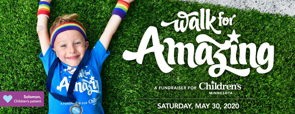 Walk for Amazing, a fundraiser for Children's Minnesota on Saturday May 30, 2020